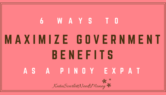 6 Ways to Maximize Government Benefits as a Pinoy Expat
