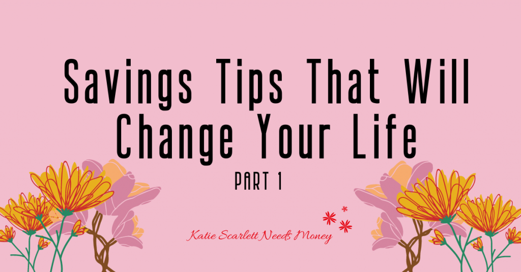 Savings Tips That Will Change Your Life