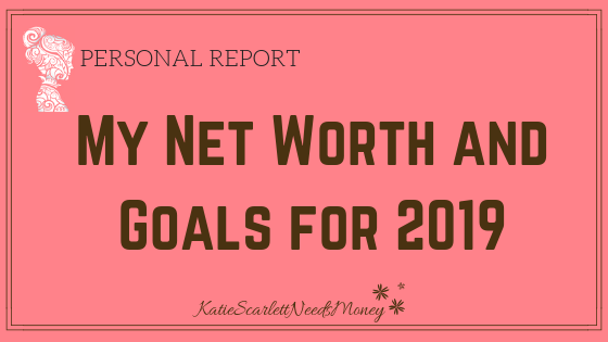 My Net Worth as of January 2019 and Goals