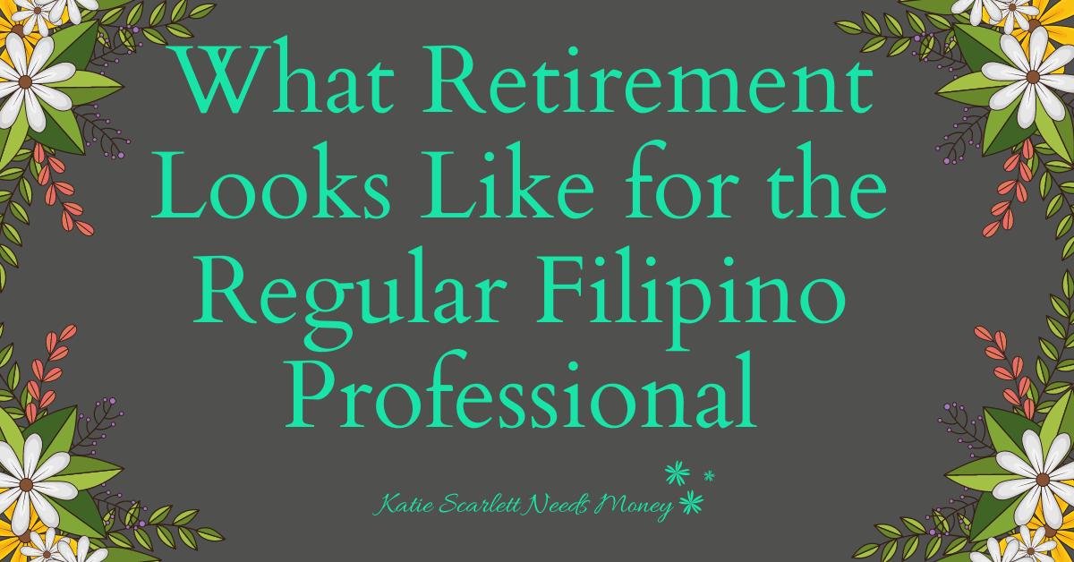 Retirement for Filipino professionals