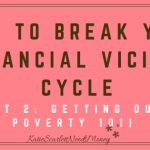 How to Break Your Financial Vicious Cycle Part 2