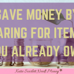 Save Money By Caring For Items You Already Own