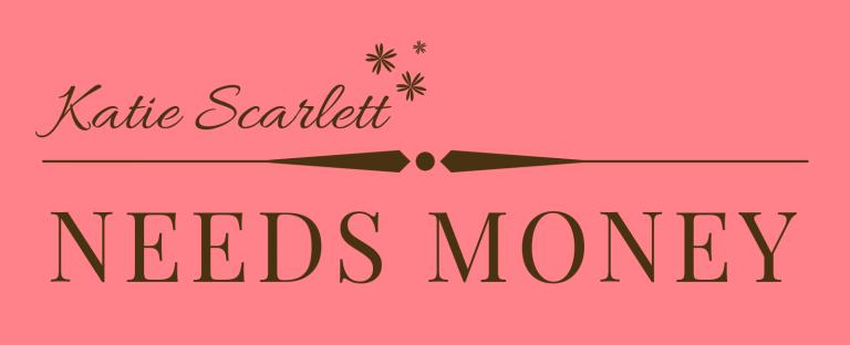 Best Financial Blog - Katie Scarlett Needs Money