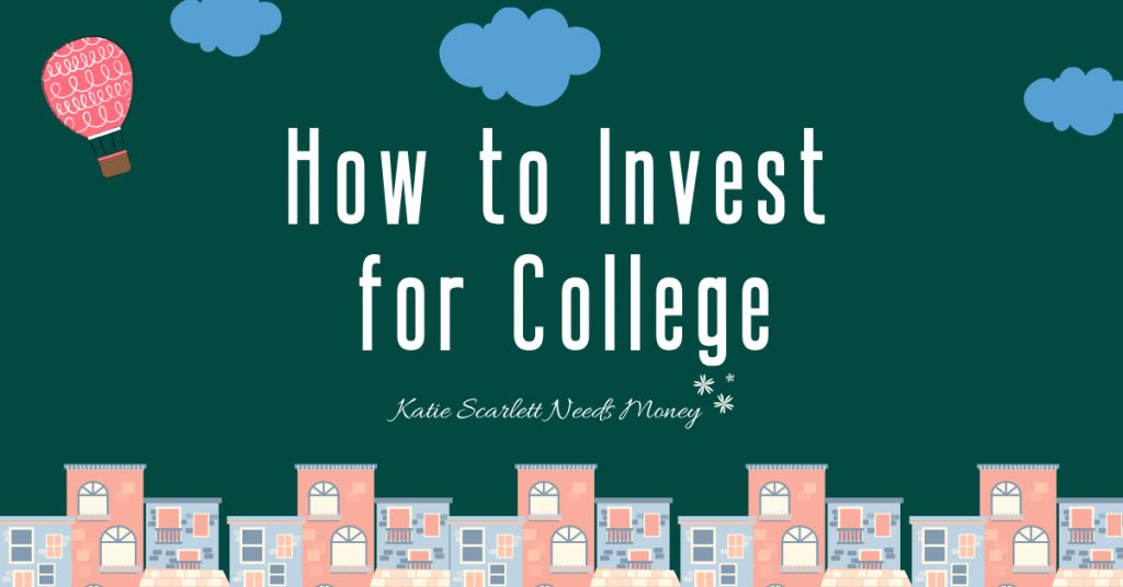 How to Invest for College