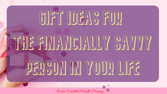 Gift Ideas for the Financially Savvy Person in Your Life
