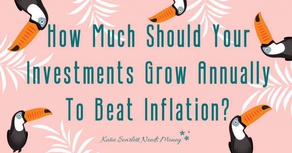 How Much Should Your Investments Grow to Beat Inflation