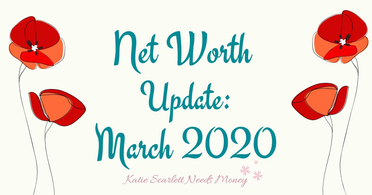 Net Worth Update - March 2020